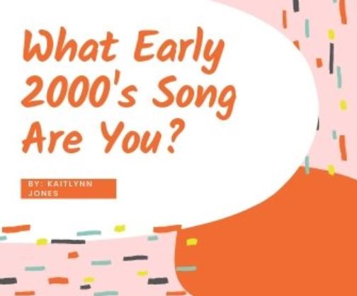 What Early 2000's Song Are You?